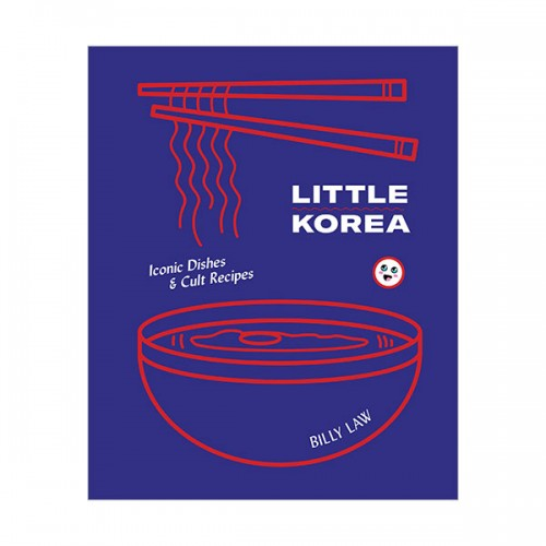 Little Korea : Iconic Dishes & Cult Recipes (Hardcover)
