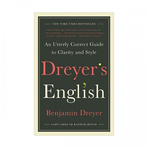 Dreyer's English : An Utterly Correct Guide to Clarity and Style (Paperback)
