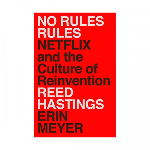 No Rules Rules : Netflix and the Culture of Reinvention (Paperback)