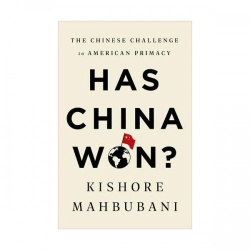 Has China Won? : The Chinese Challenge to American Primacy (Paperback, INT)
