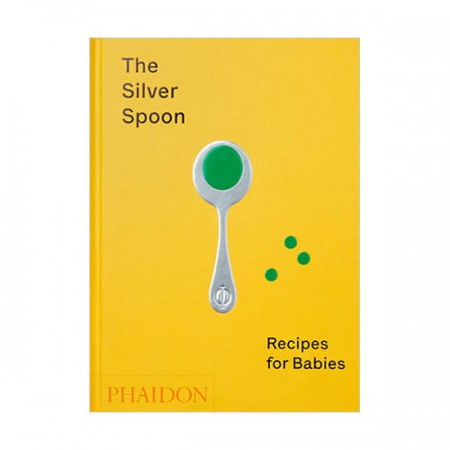 The Silver Spoon : Recipes for Babies (Hardcover, 영국판)