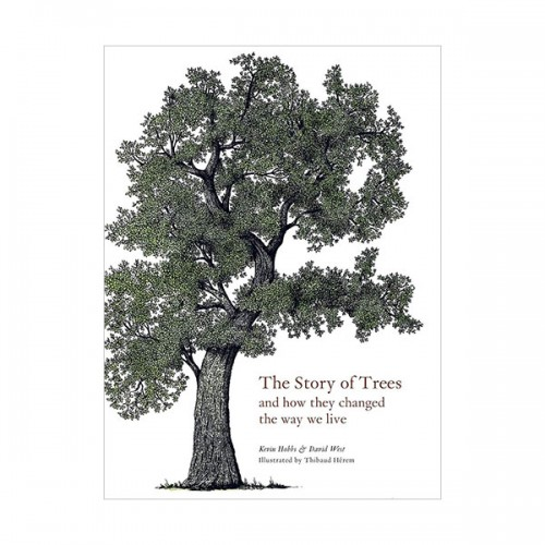 The Story of Trees : And How They Changed the Way We Live (Hardcover, 영국판)