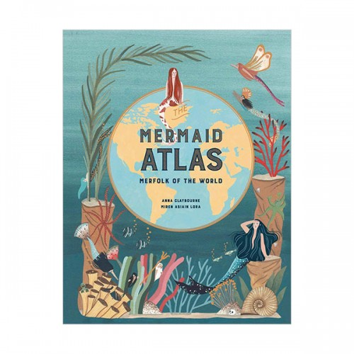 The Mermaid Atlas : Merfolk of the World (Hardcover, 영국판)