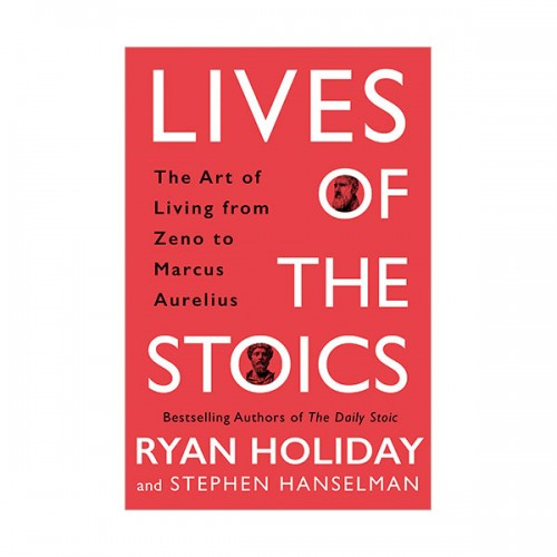 Lives of the Stoics : The Art of Living from Zeno to Marcus Aurelius (Hardcover)