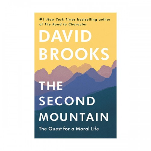 The Second Mountain : The Quest for a Moral Life (Hardcover)