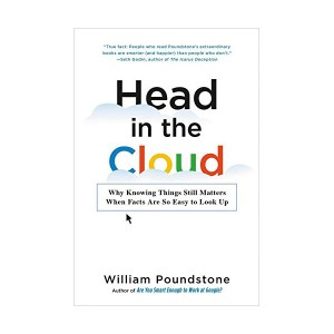 Head in the Cloud : Why Knowing Things Still Matters When Facts Are So Easy to Look Up (Mass Market Paperback)