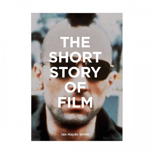 The Short Story of Film : A Pocket Guide to Key Genres, Films, Techniques and Movements (Paperback, 영국판)