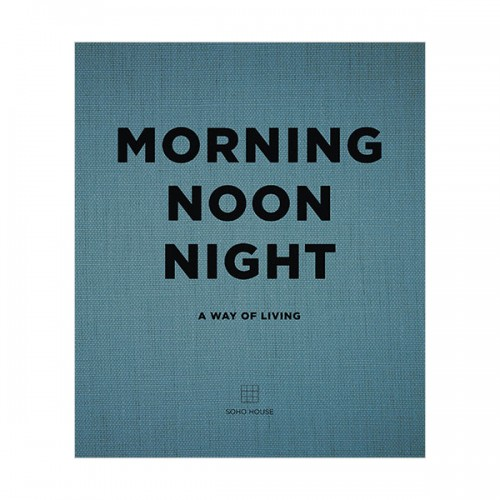Morning, Noon, Night: A Way of Living (Hardcover, 영국판)