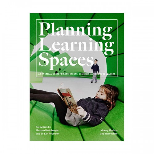 Planning Learning Spaces : A Practical Guide for Architects, Designers and School Leaders (Paperback, 영국판)