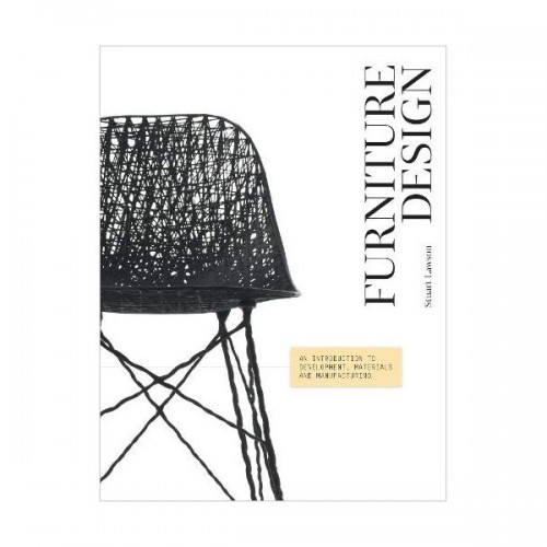 Furniture Design : An Introduction to Development, Materials and Manufacturing (Paperback, 영국판)