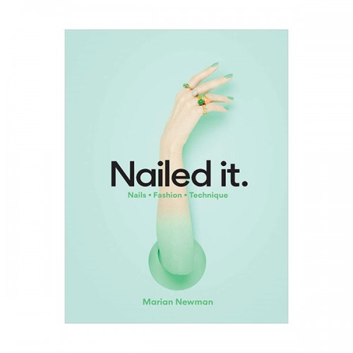 Nailed It : Nails Fashion Technique (Hardcover, 영국판)