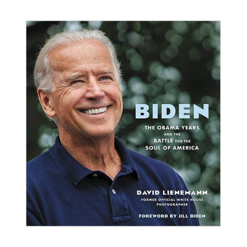 Biden : The Obama Years and the Battle for the Soul of America (Hardcover)