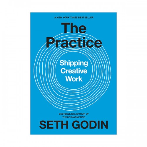 세스 고딘 : The Practice : Shipping Creative Work (Hardcover)