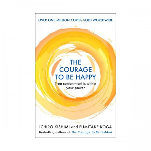 The Courage to be Happy : 행복해질 용기 (Paperback, 영국판)