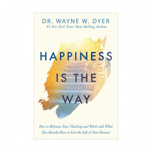 Happiness Is the Way : 인생의 태도 (Hardcover)