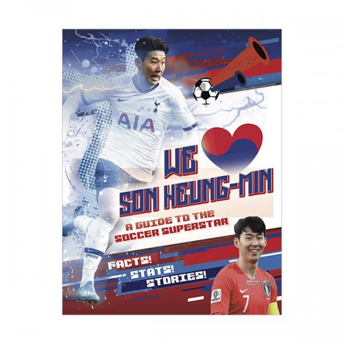 We Love Son Heung-Min : A Guide to the Soccer Superstar (Paperback, 영국판)