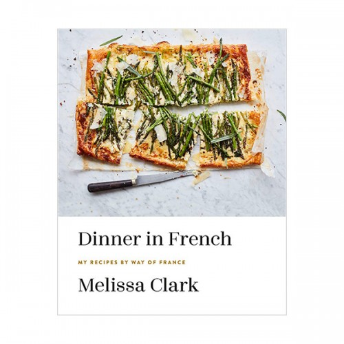 Dinner in French : My Recipes by Way of France (Hardcover)