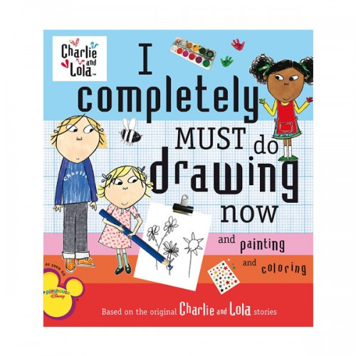 Charlie and Lola : I Completely Must Do Drawing Now and Painting and Coloring