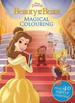 Disney Princess Beauty and the Beast Magical Colouring : Over 40 Pages of Colouring! (Paperback)