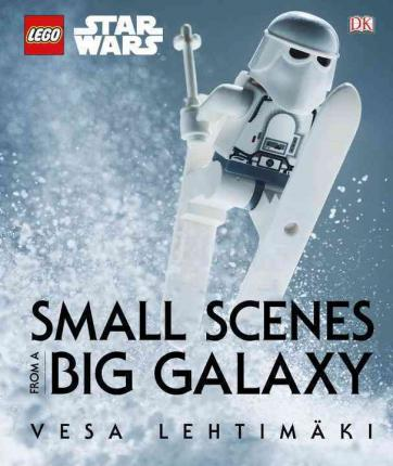 Lego Star Wars : Small Scenes from a Big Galaxy (Hardcover)