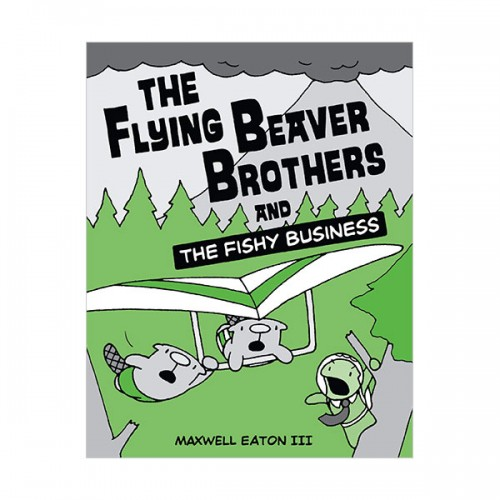 The Flying Beaver Brothers #02: The Flying Beaver Brothers and the Fishy Business (Paperback)