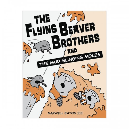 The Flying Beaver Brothers #03: The Flying Beaver Brothers and the Mud-Slinging Moles (Paperback)