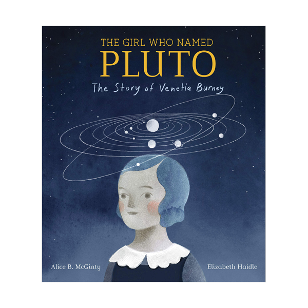 The Girl Who Named Pluto : The Story of Venetia Burney (Hardcover)