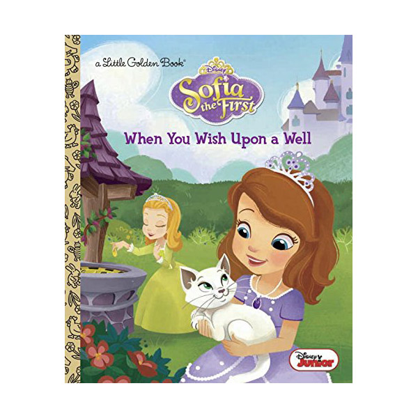 Disney Junior: Sofia the First : When You Wish Upon a Well Little Golden Book (Hardcover)