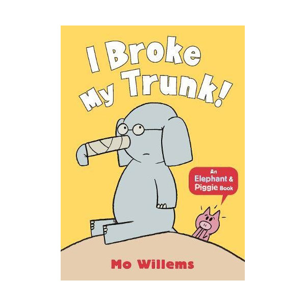 Elephant and Piggie : I Broke My Trunk! (Paperback, 영국판)