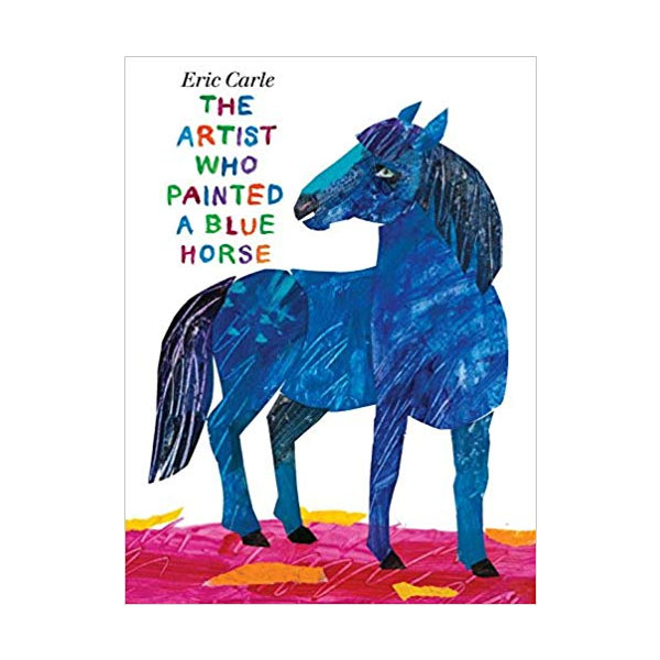 Eric Carle : The Artist Who Painted a Blue Horse (Paperback)