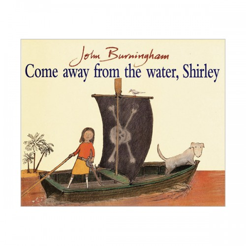 John Burningham : Come Away from the Water, Shirley (Paperback, 영국판)