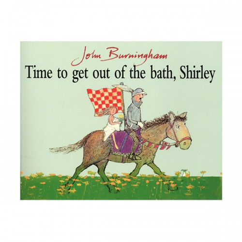 John Burningham : Time to Get Out of Bath, Shirley (Paperback, 영국판)