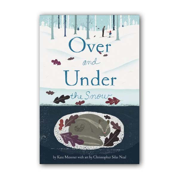 Kate Messner : Over and Under the Snow (Paperback)