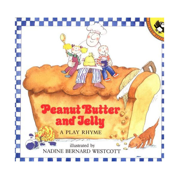Peanut Butter and Jelly : A Play Rhyme (Paperback)