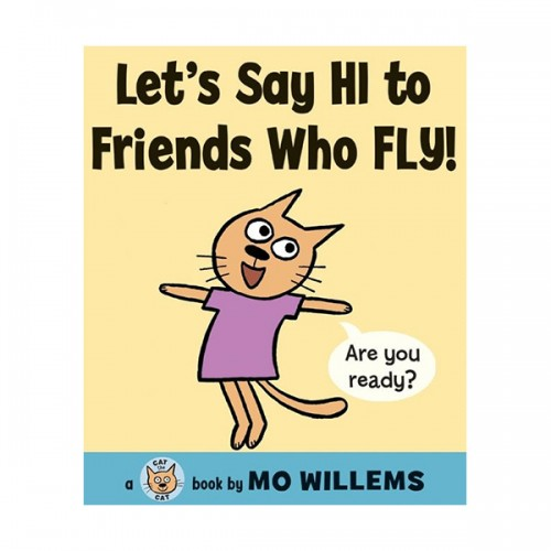 RL 0.5 : Mo Willems : Let's Say Hi to Friends Who Fly! : Cat the Cat (Hardcover)