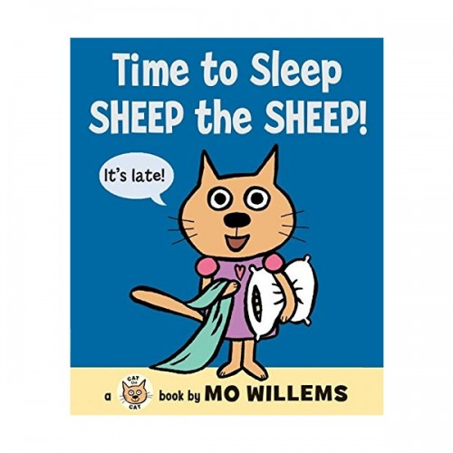 RL 0.6 : Mo Willems : Time to Sleep, Sheep the Sheep! : Cat the Cat (Hardcover)