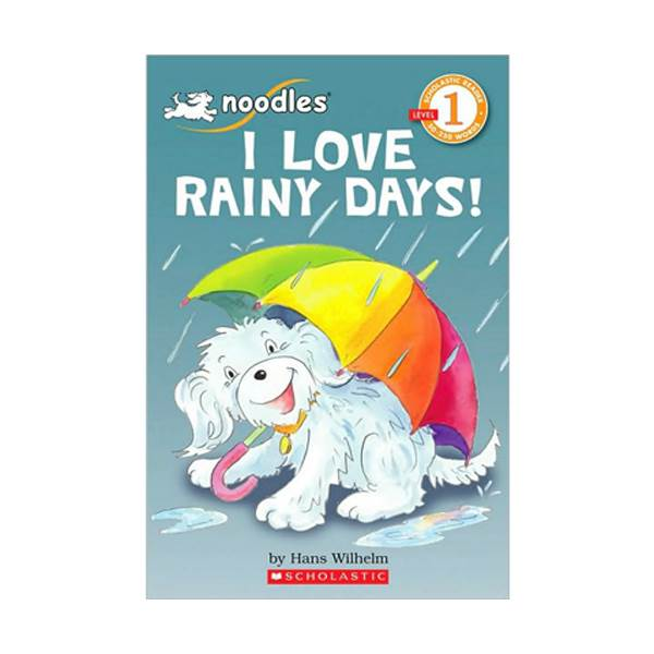 Scholastic Reader 1 : Noodles Series : I Love Rainy Days! (Paperback)