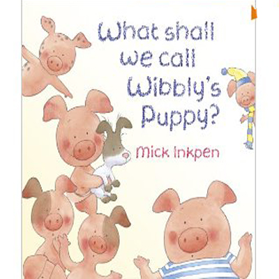 RL 0.9 : Wibbly Pig: What Shall We Call Wibbly's Puppy? (Paperback)
