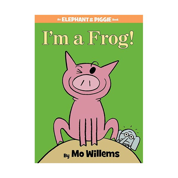 Elephant and Piggie : I'm a Frog! (Hardcover)