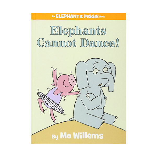 Elephant and Piggie : Elephants Cannot Dance! (Hardcover)