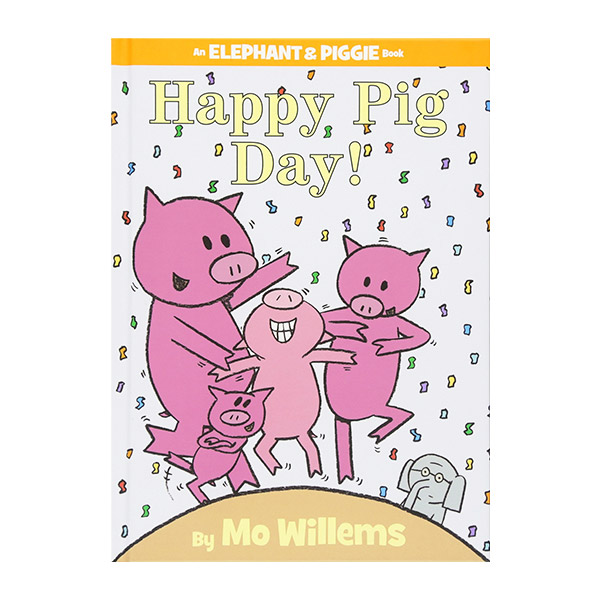 Elephant and Piggie : Happy Pig Day! (Hardcover)