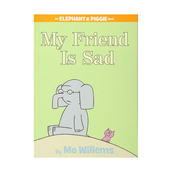 RL 1.1 : Elephant and Piggie Series: My Friend Is Sad (Hardcover)