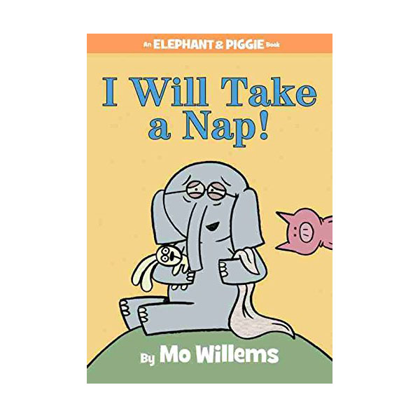 RL 1.2 : Elephant and Piggie Book : I Will Take a Nap! (Hardcover)