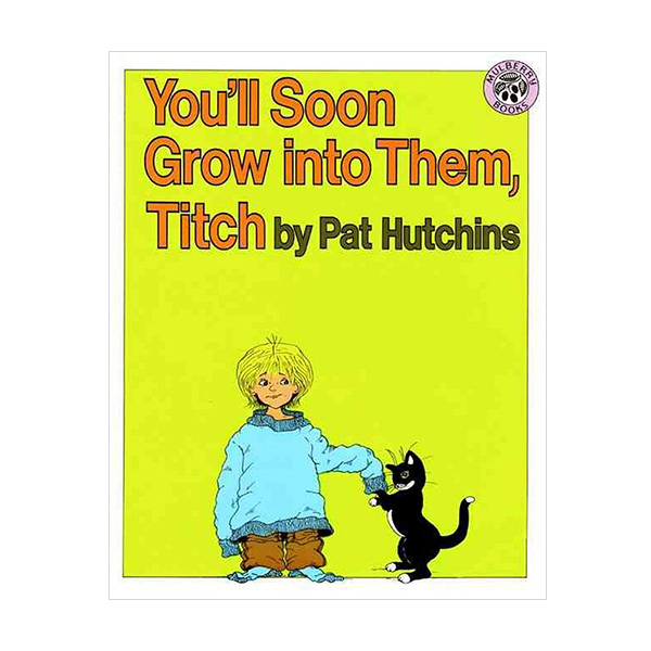 You'll Soon Grow into Them, Titch (Paperback)