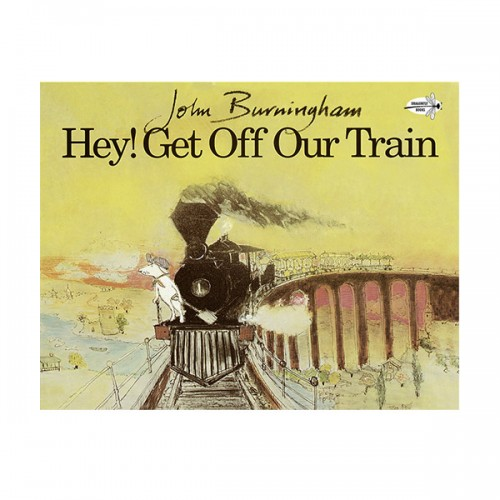 John Burningham : Hey! Get off Our Train (Paperback)