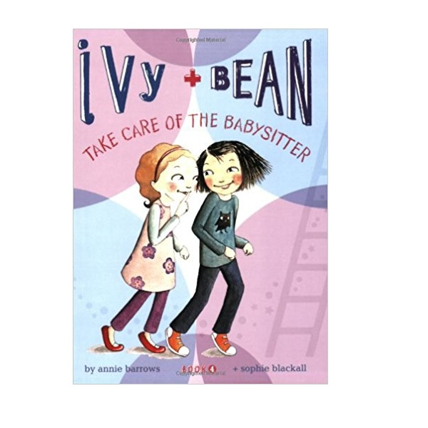 RL 3.1 : Ivy and Bean #4 : Take Care of the Babysitter (Paperback)