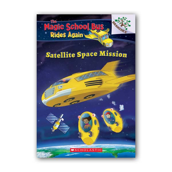 The Magic School Bus Rides Again #04 : A Branches Book : Satellite Space Mission : A Branches Book (Paperback)