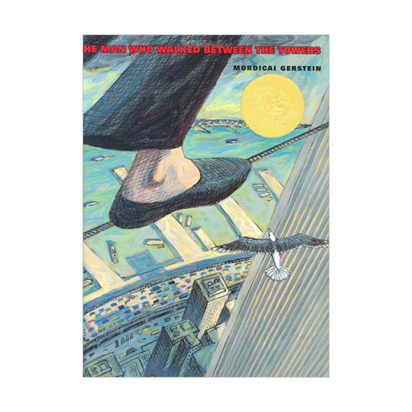 [2004 칼데콧] The Man Who Walked Between the Towers (Paperback, Caldecott)