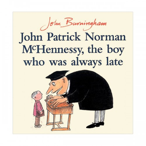 John Burningham : John Patrick Norman McHennessy, The Boy Who Was Always Late (Paperback, 영국판)