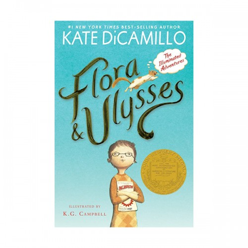 [2014 뉴베리] Flora & Ulysses : The Illuminated Adventures (Paperback, Newbery)